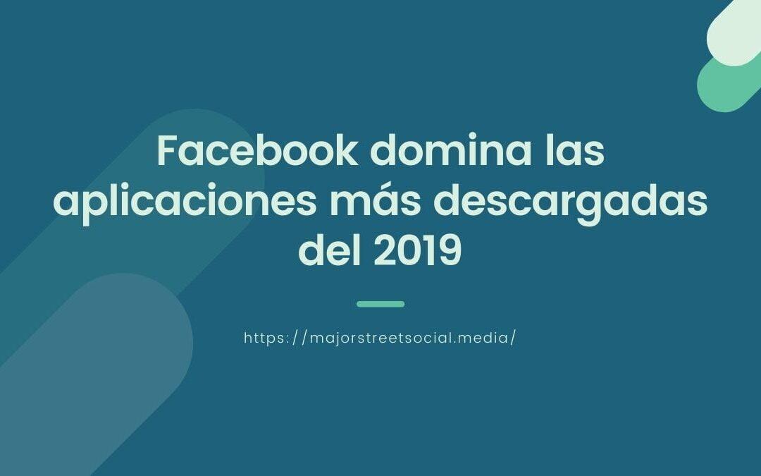 Facebook domina las aplicaciones más descargadas del 2019