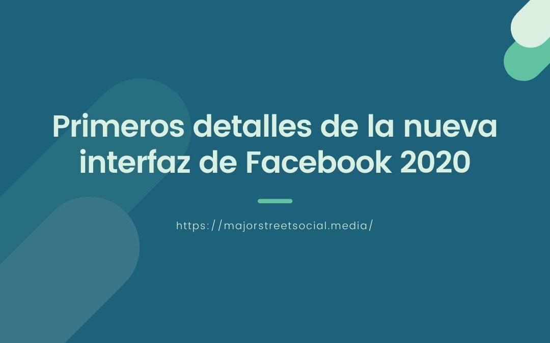 Primeros detalles de la nueva interfaz de Facebook 2020